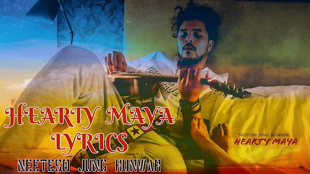 Hearty maya Lyrics by neetesh jung kunwar