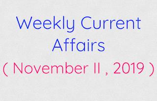 Weekly Current Affairs ( November II , 2019 )