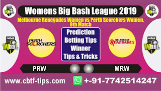 WBBL 2019 Melbourne Renegades Women vs Perth Scorchers Women 8th Match Prediction Today Tips Ball to ball by Experts, Who Will win today MLRW vs PRSW