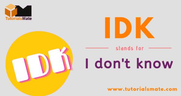 IDK Full Form