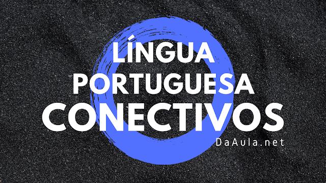Língua Portuguesa: O que são Conectivos