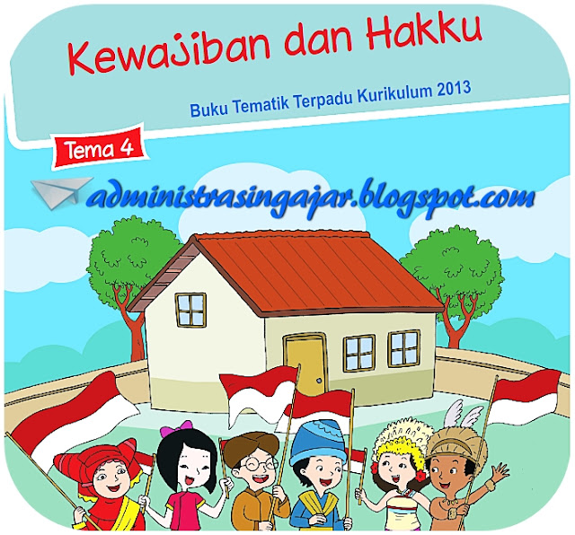 Kunci Jawaban Buku Siswa Kelas 3 Tema 4 Kewajiban Dan Hakku Kurikulum 2013 Revisi 2018 Administrasi Ngajar