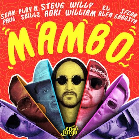 ESTRENO MUNDIAL SOLO AQUÍ ➤ Steve Aoki Ft Willy William, Sean Paul, El Alfa, Sfera Ebbasta & Play N-Skillz - Mambo