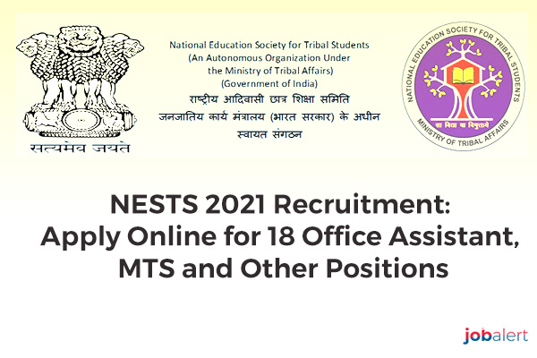 NESTS 2021 Recruitment: Apply Online for 18 Office Assistant, MTS and Other Positions