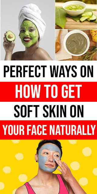 Perfect Ways On How To Get Soft Skin On Your Face Naturally