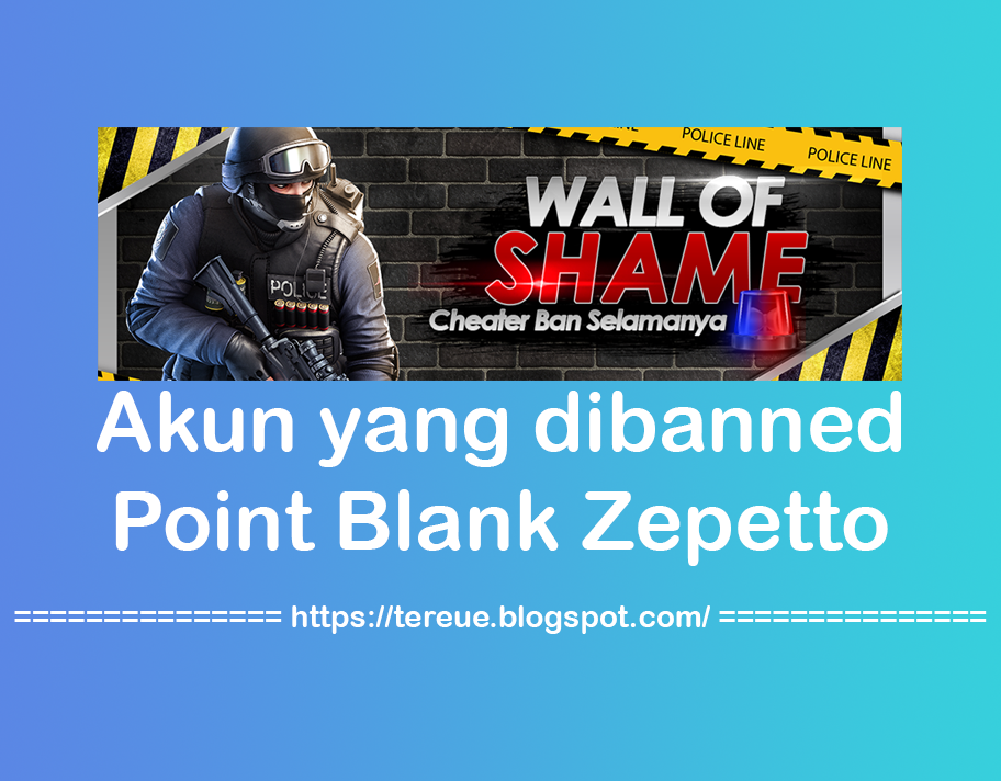 Update! Akun yang dibanned (Wall of Shame) Point Blank Zepetto 2019