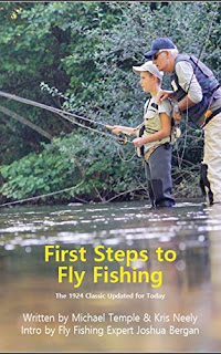 First Steps to Fly Fishing: The 1924 Classic Updated for Today - non-fiction book promotion sites by Michael Temple and Kris Neely