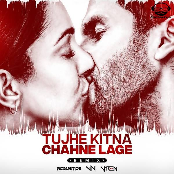 Tujhe Kitna Chahne Lage (Remix) - Dj Vin  X Dj V-ren