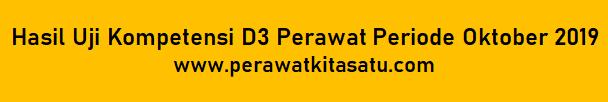 Hasil Uji Kompetensi D3 Perawat Periode Oktober 2019