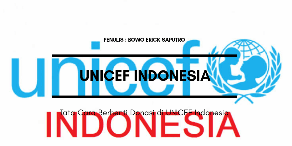 Tata Cara Berhenti Donasi di UNICEF Indonesia