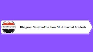 Bhagmal Sautha-The Lion Of Himachal Pradesh