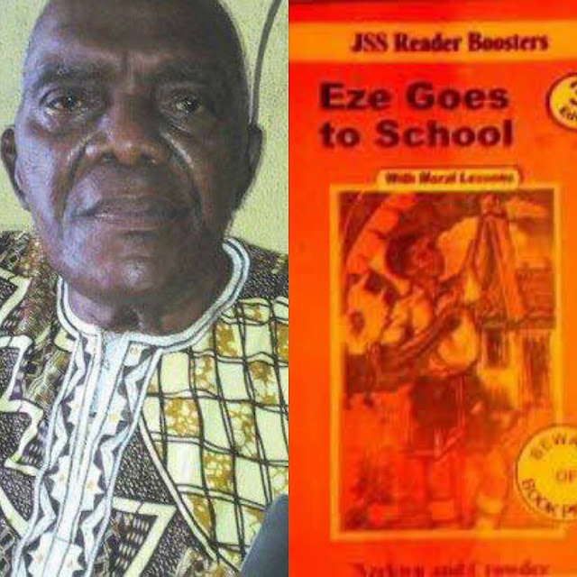 "Author of popular children's book ""Eze goes to school"" Mr Onuora Nzekwu died at the age of 89"