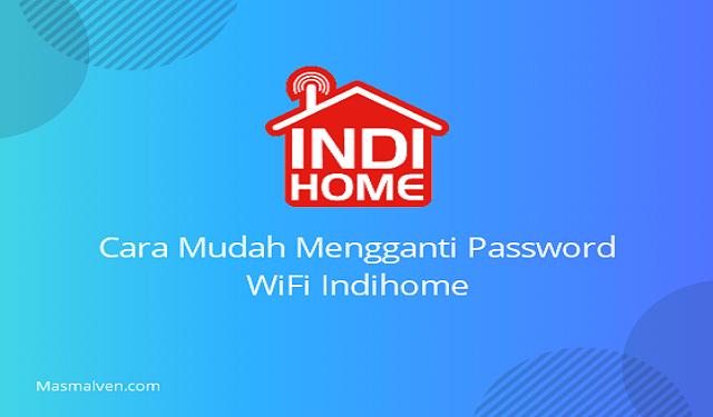 cara-mudah-mengganti-password-wifi-indihome