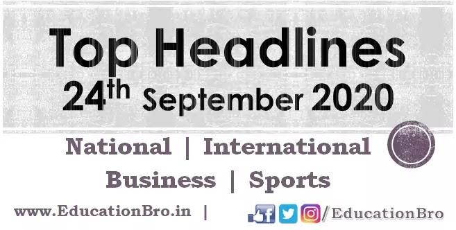 Top Headlines 24th September 2020 EducationBro