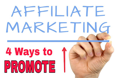 4 Best Way to Promote Affiliate Marketing Products