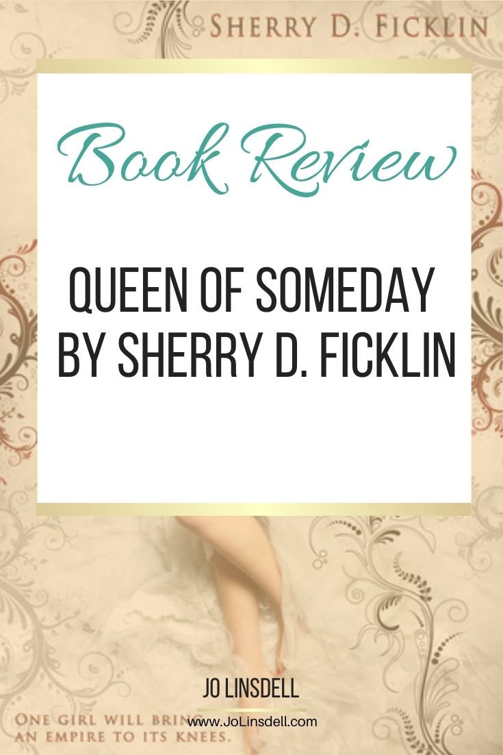 Book Review:  Queen of Someday by Sherry D. Ficklin