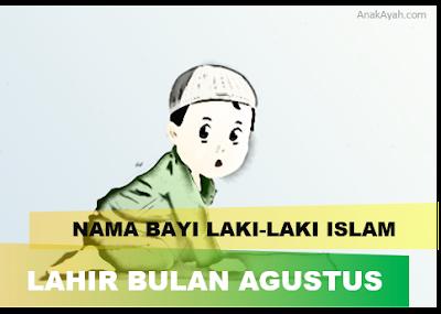Nama bayi laki-laki islam yang lahir bulan agustus