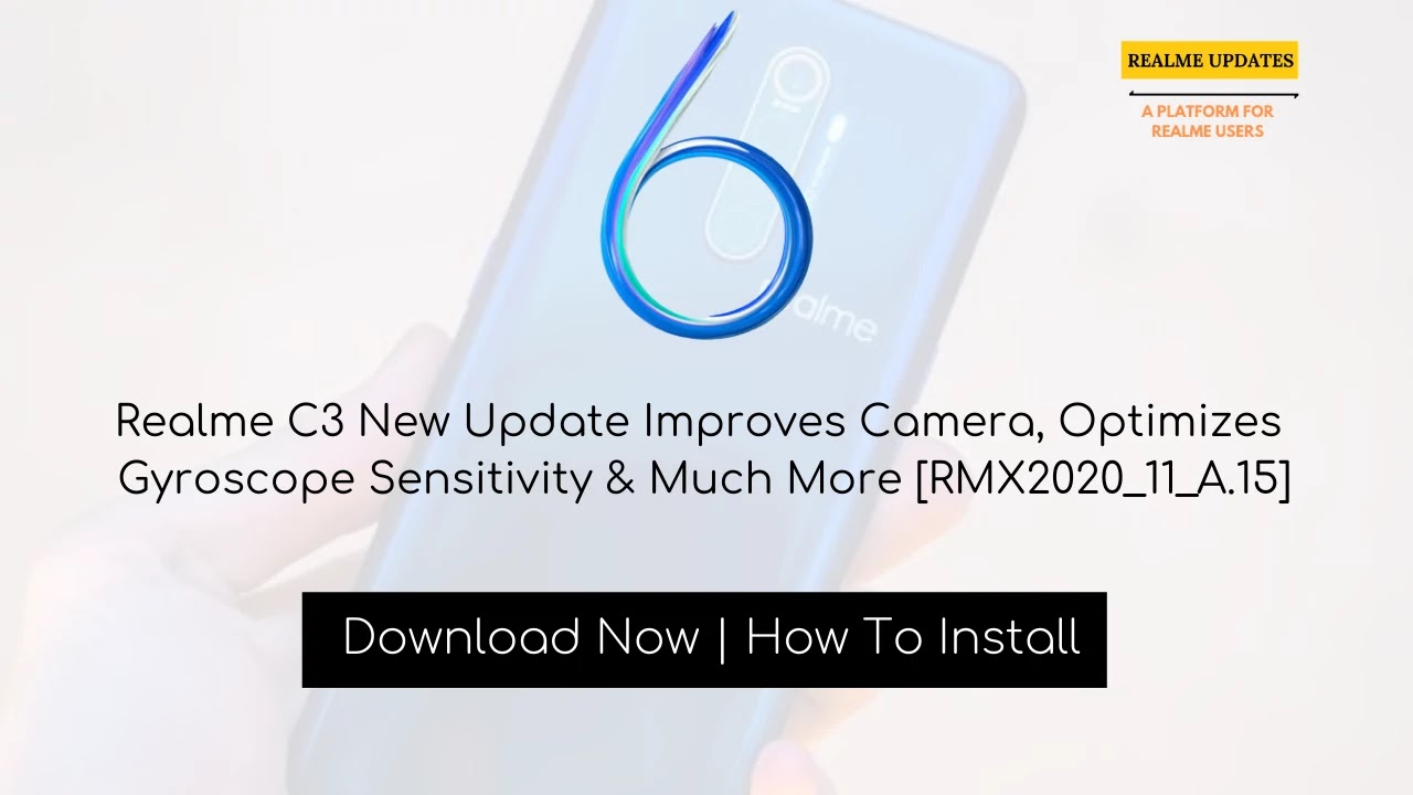 Realme C3 New Update Improves Camera, Optimizes Gyroscope Sensitivity & Much More [RMX2020_11_A.15] - Realme Updates