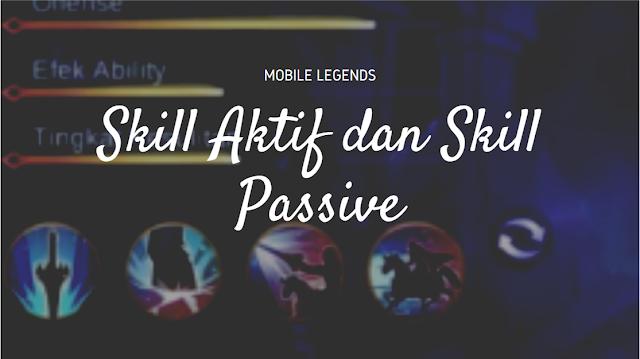 Pengertian Skill Aktif, Skill Pasif dan Contohnya di Mobile Legends