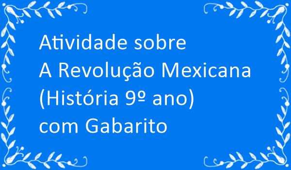 atividade-sobre-revolucao-mexicana-historia-9-ano-com-gabarito