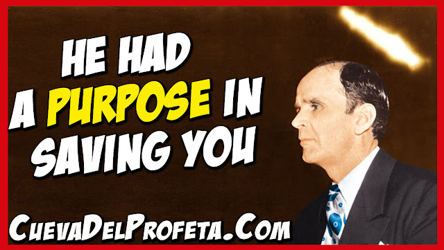 He had a purpose in saving you - William Marrion Branham Quotes