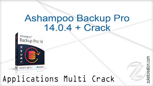 Ashampoo Backup Pro 14.0.4 + Crack