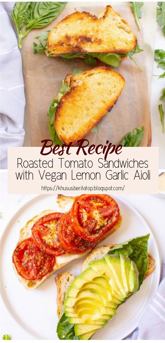Roasted Tomato Sandwiches with Vegan Lemon Garlic Aioli #healthyfood #dietketo #breakfast #food