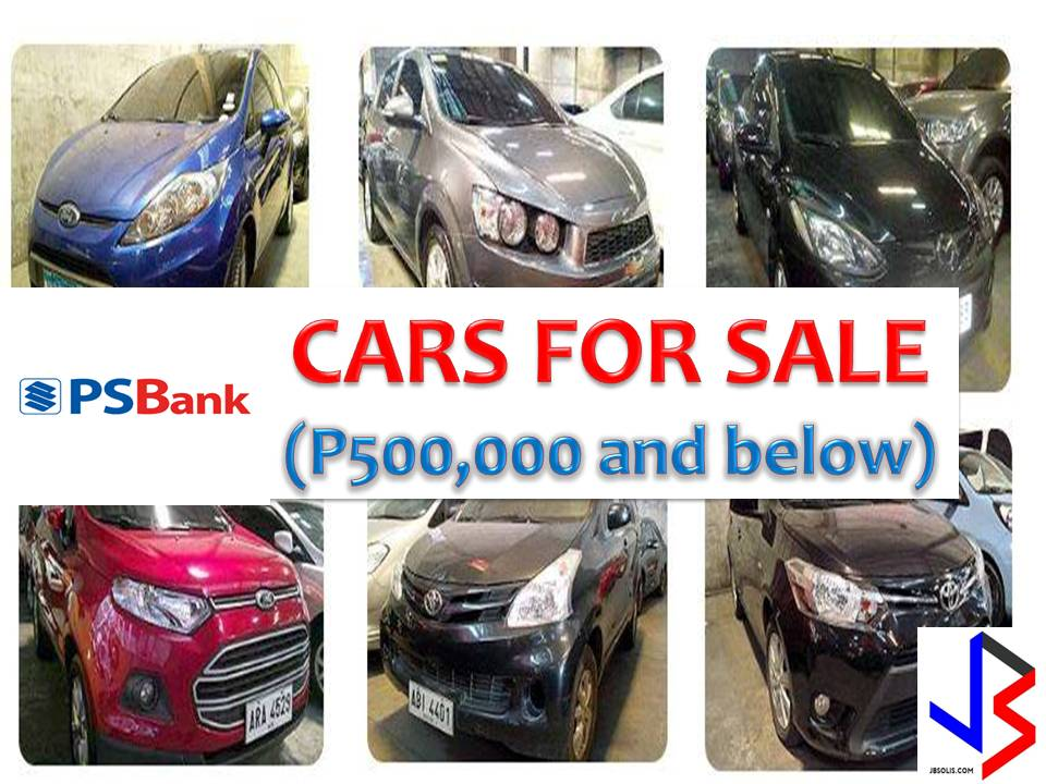 The following are the cars for sale from the PS Bank website with the price range from P500,000 and below. If you are interested you may visit PSBank Pre-Owned Auto Mart, any PSBank branch near you, or contact our PSBank Customer Experience at (632) 885-8208.   The following units are available for viewing from Monday thru Saturdays from 8:30 am - 5:00 pm in PSBank Pre-Owned Auto Mart, 220 Mañalac Avenue, East Service Road, Bagong Tanyag, Taguig with the telephone number (632) 370-4017 to 18.