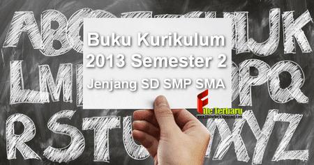Buku Kurikulum 2013 Semester 2 Jenjang SD SMP SMA