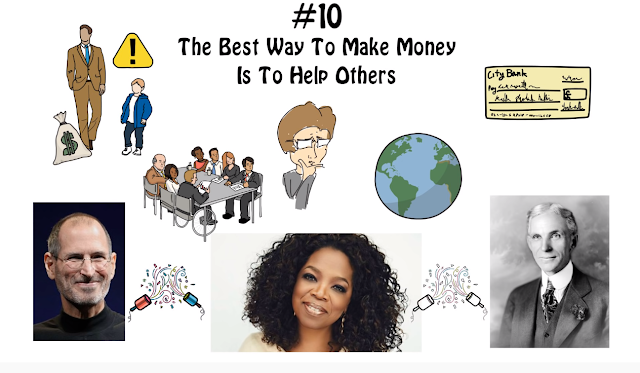 The Best Way To Make Money Is To Help Others