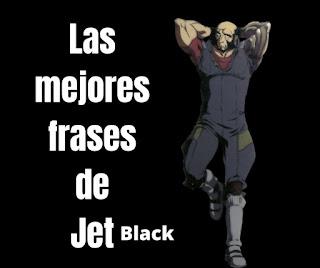 Las mejores Frases De Jet Black