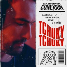 Baixar Musica Tchuky Tchuky - Cabrera, Jerry Smith, Jowell e Randy Mp3