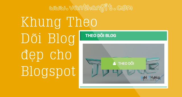Tiện ích theo dõi với hiệu ứng đẹp cho Blogspot - Văn Thắng Blog
