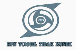 Cara Mengatasi KPN Tunnel Rev Tidak Konek Susah Terhubung