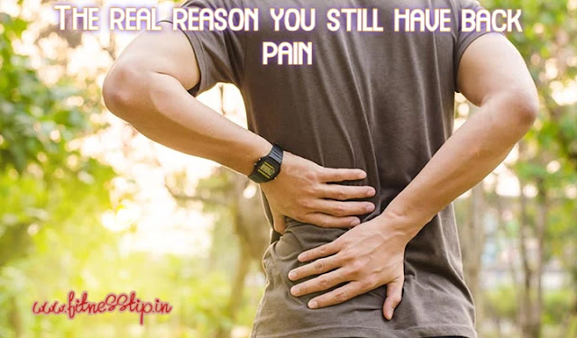 The real reason you still have back pain