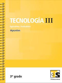 Libro de TelesecundariaTecnología III Agricultura FruticulturaIIITercer grado2016-2017