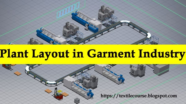 Plant Layout in Textile and Garment Industry - Textile Course