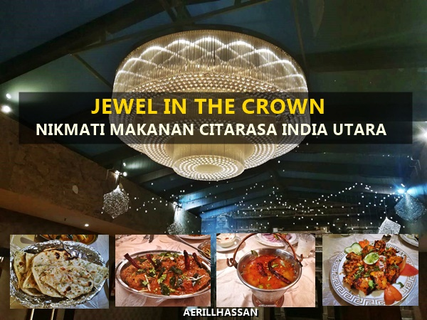 Jewel In The Crown, Nikmati Masakan Citarasa India Utara