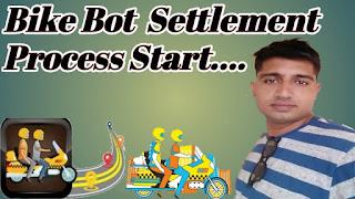 BIKE BOT SETTLEMENT PROCESS  STARTED. HOW TO START BIKE BOT SETTLEMENT?
