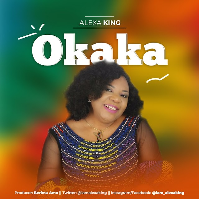 NEW MUSIC: ALEXA KING - OKAKA ~ @iamalexaking