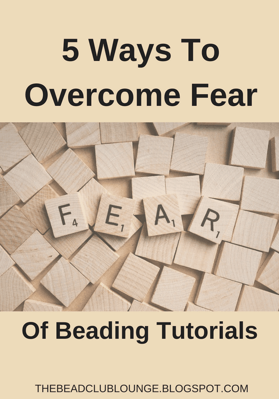 Learn how to overcome self-doubt and fear of beading tutorials.