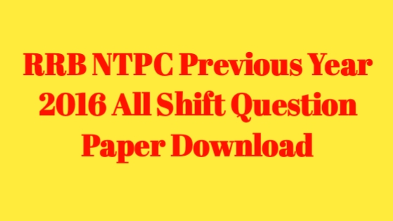RRB NTPC Previous Year Question Paper PDF In English