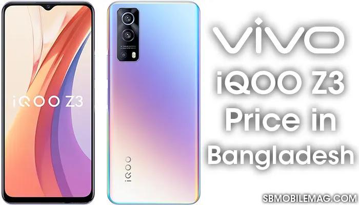 Vivo iQOO Z3, Vivo iQOO Z3 Price, Vivo iQOO Z3 Price in Bangladesh
