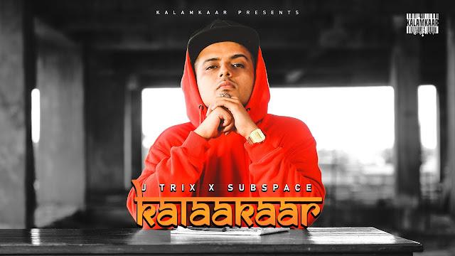 KALAAKAAR SONG LYRICS | J TRIX x SUBSPACE | BOHOT SAHI EP | KALAMKAAR Lyrics Planet