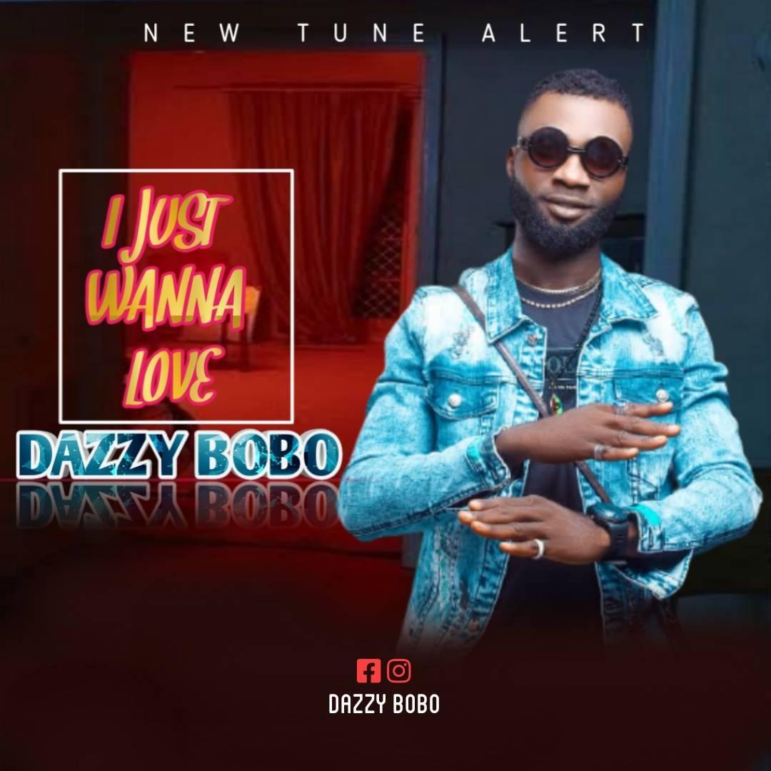 Dazzy Bobo - I just wanna love.