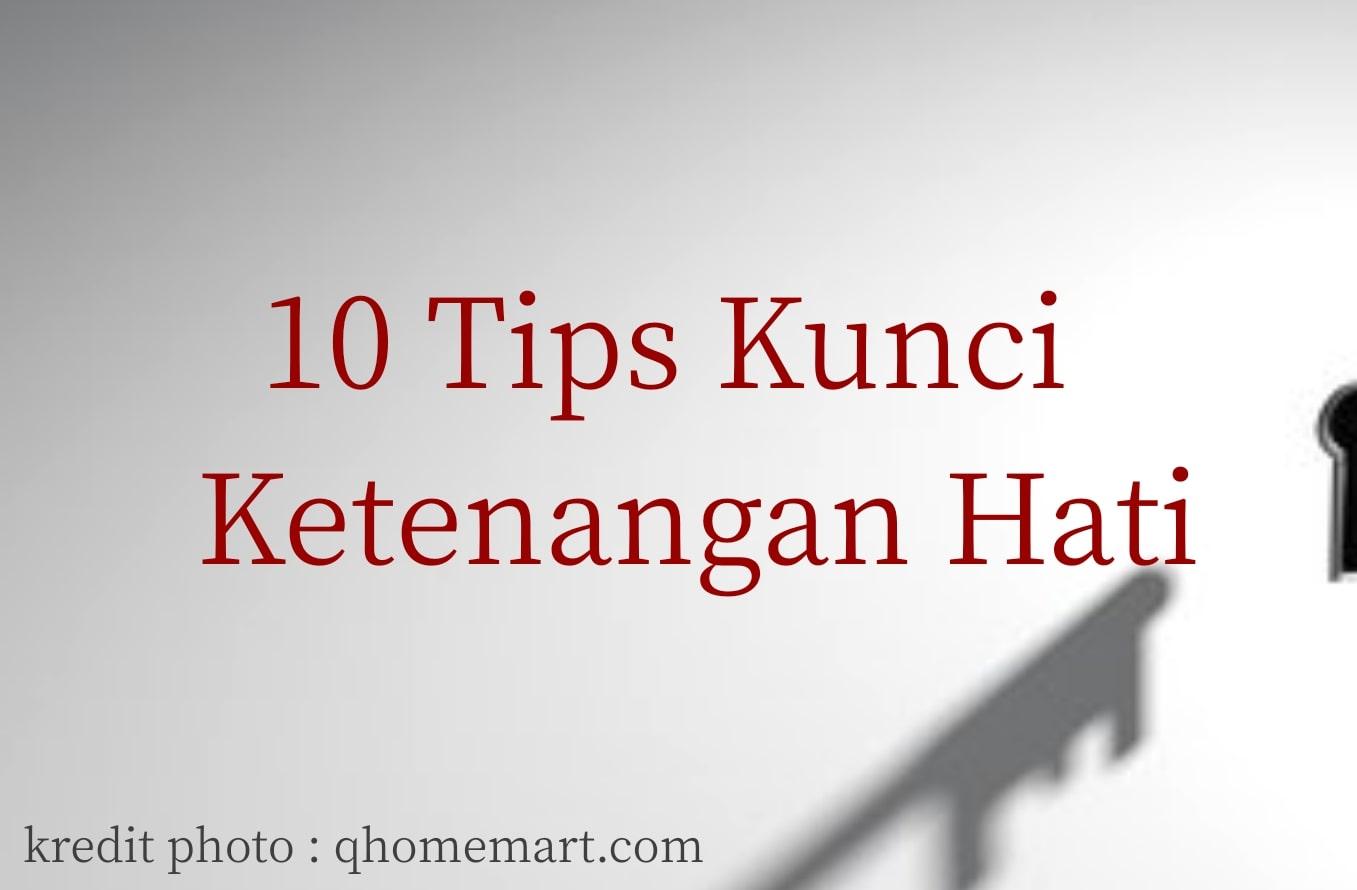 10 tips kunci ketenangan hati