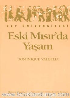 Dominique Valbelle - Eski Mısır'da Yaşam  (Cep Üniversitesi Dizisi - 103)