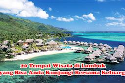 20 Tempat Wisata di Lombok yang Bisa Anda Kunjungi Bersama Keluarga