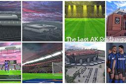 The Last AK Stadium Pack 2021 AIO (No stuck) - PES 2017