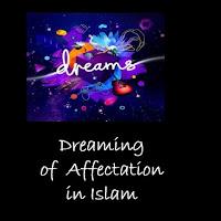 Dreaming of Affectation interpretation in Islam